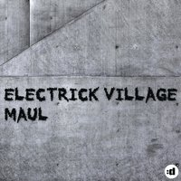 Maul — Electrick Village