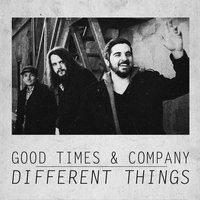 Different Things — Good Times & Company
