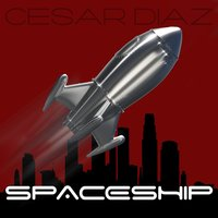 Spaceship — Cesar Diaz
