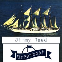 Dreamboat — Jimmy Reed
