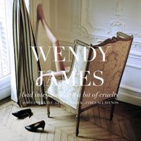 Bad Intentions and a Bit of Cruelty — Wendy James