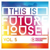 This Is Future House, Vol. 5 — сборник