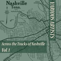 Across the Tracks of Nashville, Vol. 1 — сборник
