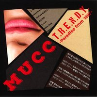 T.R.E.N.D.Y. - Paradise from 1997 - — Mucc
