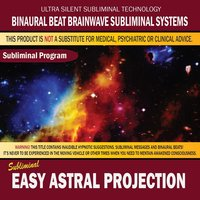 Easy Astral Projection — Binaural Beat Brainwave Subliminal Systems