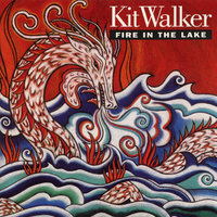 Fire in the Lake — Kit Walker