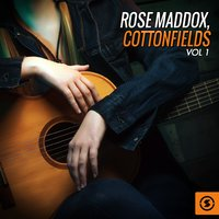 Cottonfields, Vol. 1 — Rose Maddox