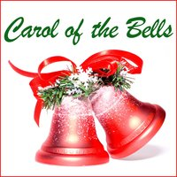 Carol of the Bells — Carol of the Bells