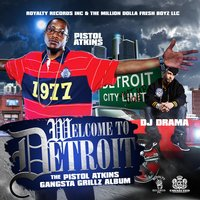 Welcome to Detroit — Pistol Atkins