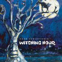Eban Schletter's Witching Hour — Eban Schletter