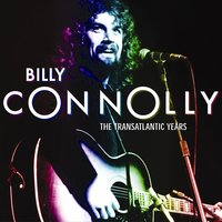 Billy Connolly: The Transatlantic Years — Billy Connolly