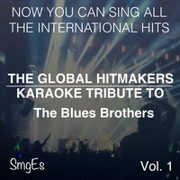 The Global HitMakers: The Blues Brothers Vol. 1 — The Global HitMakers