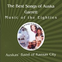 Music of the Eighties: The Best Songs of Auska Garrett — Auskas' Band of Kansas City