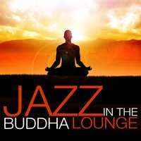 Jazz in the Buddha Lounge — Electro Lounge All Stars, Buddha Lounge, Erotic Lounge Buddha Chill Out Cafe, Buddha Lounge|Electro Lounge All Stars|Erotic Lounge Buddha Chill Out Cafe