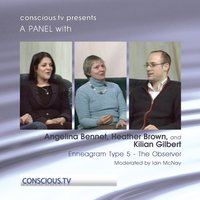 Enneagram Type 5 - The Observer - Discussion with Angelina Bennet, Heather Brown and Kilian Gilbert — Heather Brown, Angelina Bennet, Kilian Gilbert