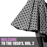 Welcome to the 1950s, Vol. 2 — сборник