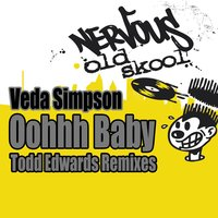 Oohh Baby - Todd Edwards Remixes — Veda Simpson