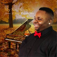 My Soul Says Yes — Derrian G. Brown