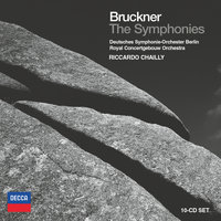 Bruckner: The Symphonies — Deutsches Symphonie-Orchester Berlin, Royal Concertgebouw Orchestra, Riccardo Chailly