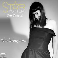 Your Loving Arms — Star System, Danyl