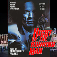 Night Of The Running Man - Original Motion Picture Soundtrack — Christopher Franke, Berlin Symphonic Film Orchestra, Alan Wanger