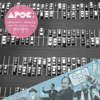 Adhocratic / Sleeping With The Enemy / My Generation — Apoc