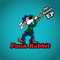 Reason EP — Funk Rabbit