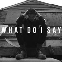 What Do I Say — Landon Tewers, Seanzy