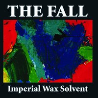 Imperial Wax Solvent — The Fall