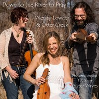 Down to the River to Pray - Featured on Tlc Show Sister Wives — Otter Creek, Wendy Lowder