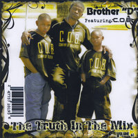 The Truth in the Mix, Vol. I — BROTHER D