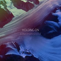 Holding On — Jonathan Steele