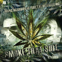 Smoke That Shit — Marc Acardipane Feat. The Ultimate MC