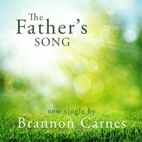 The Father's Song — Brannon Carnes