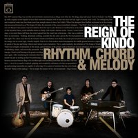 Rhythm, Chord & Melody — The Reign Of Kindo