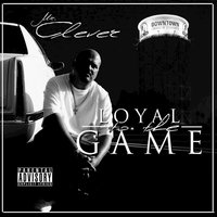 Loyal to the Game — Mr. Clever