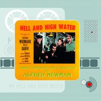 Hell and High Water — Alfred Newman