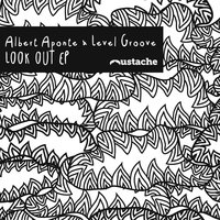 Look Out — Albert Aponte, Level Groove