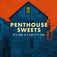 It's Fine It's Fine It's Fine — PentHouse Sweets
