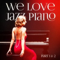 We Love Jazz Piano (Beautiful Chillout Piano Jazz) — сборник