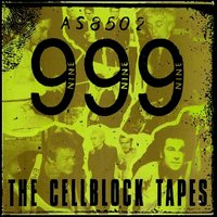 The Cellblock Tapes — 999
