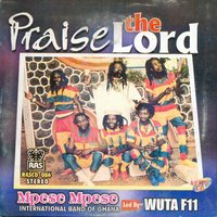 Praise The Lord — Mpese Mpese International Band Of Ghana Led By Wuta F11