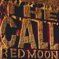 Red Moon — The Call