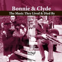 Bonnie & Clyde - The Music They Lived And Died By — сборник