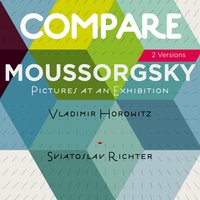 Mussorgsky: Pictures at an Exhibition, Vladimir Horowitz vs. Sviatoslav Richter — Святослав Рихтер, Vladimir Horowitz, Vladimir Horowitz, Sviatoslav Richter, Модест Петрович Мусоргский
