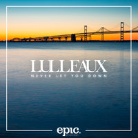 Never Let You Down — Lulleaux