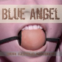 Our Little Secret — Blue Angel