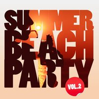 Summer Beach Party, Vol. 2 — сборник