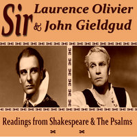 Readings from the Psalms and Shakespeare — Sir Laurence Olivier, Sir John Gieldgud, Sir Laurence Olivier & Sir John Gieldgud