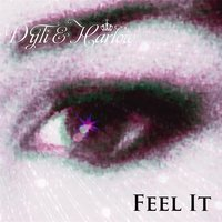 Feel It — Dyti & Harlow